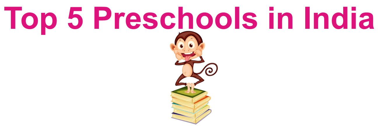 Top 5 Preschools in India # Status Report # : Parents Beware