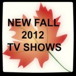 New Fall 2012 TV Shows: What I'm Watching (With Trailers)