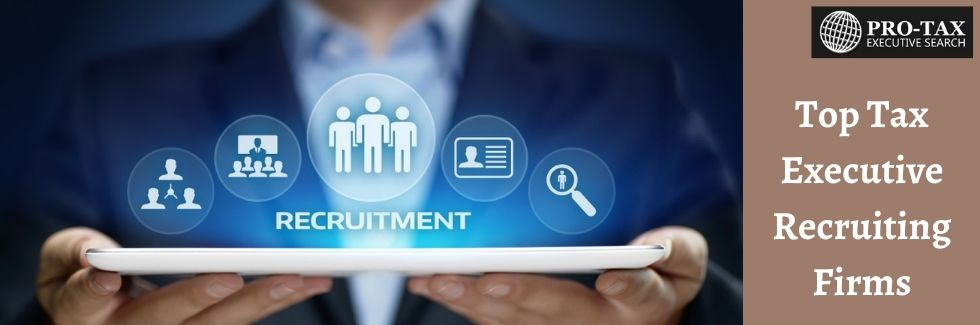 Top Tax Executive Recruiting Firms