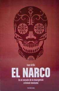 En el corazón de la insurgencia criminal mexicana, nuevo libro de Ioan Grillo.