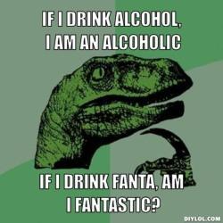 resized_philosoraptor-meme-generator-if-i-drink-alcohol-i-am-an-alcoholic-if-i-drink-fanta-am-i-fantastic-8748f4