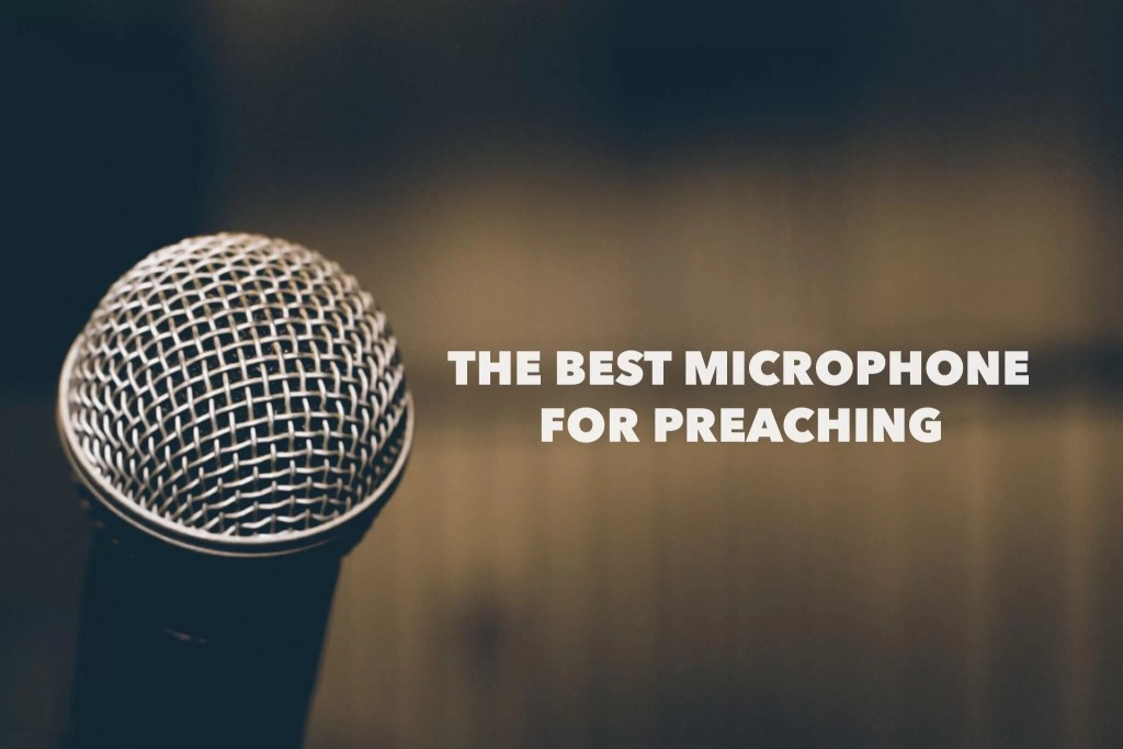 best mic for preaching