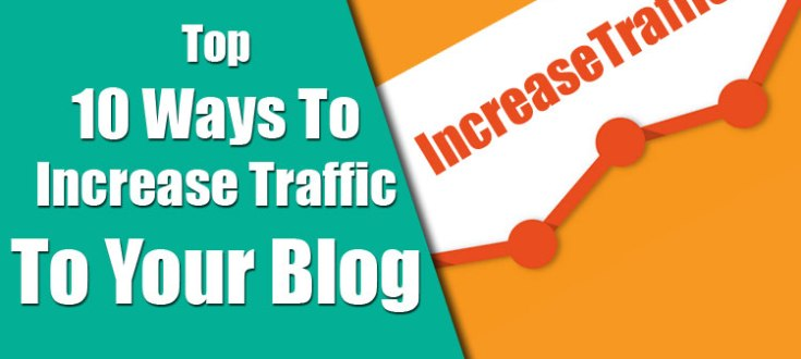 Top 10 Ways to Increase Traffic to Your Blog