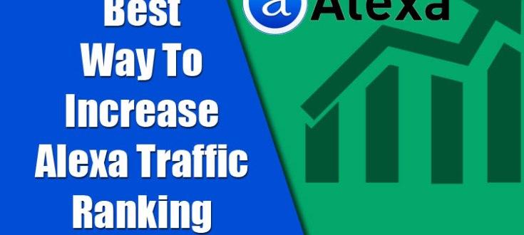 Best Way To Increase Alexa Traffic Ranking