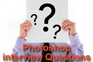 Adobe Photoshop Interview questions and answers