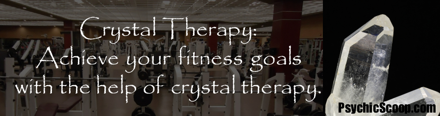 Crystal Therapy: Three Crystals for Fitness