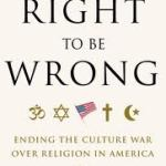 The Right to be Wrong by Kevin Seamus Hasson