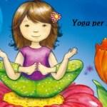 Yoga per bambini: tanti benefici fisici e mentali