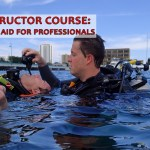 DAN INSTRUCTOR COURSE: DIVING FIRST AID FOR PROFESSIONAL DIVERS