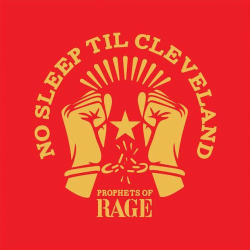 Prophets of Rage - No Sleep Till Cleveland