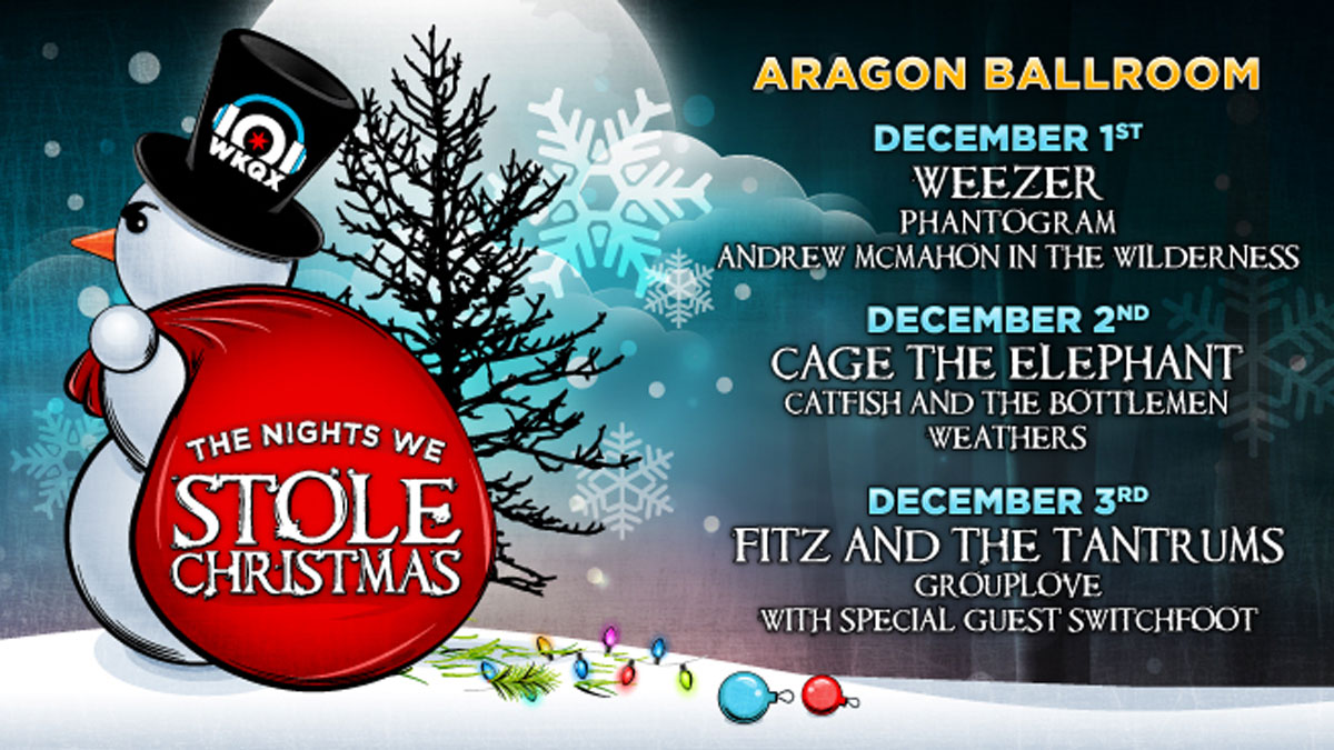 "101WKQX ""The Nights We Stole Christmas"" 2016 Lineup Announced, feat. Cage The Elephant, Weezer, Phantogram"