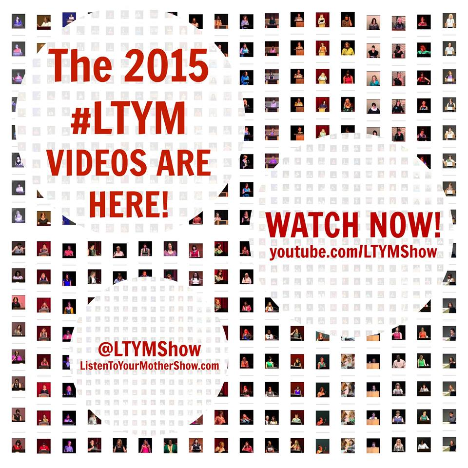 It's Really Time to Listen To Your Mother--The 2015 Videos are here!