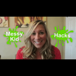 Messy Kid Hacks