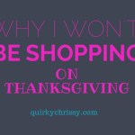 Why I Wont Shop Thanksgiving