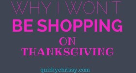Why I Wont Shop Thanksgiving