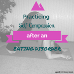 Self-Compassion After an Eating Disorder