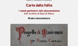 """MOSTRA DOCUMENTARIA """"Carte della follia - I malati psichiatrici nella documentazione dell'Archivio di Stato di Massa"""""""