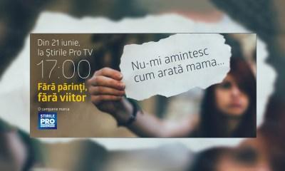 Fara parinti, fara viitor - campanie STIRILE PRO TV