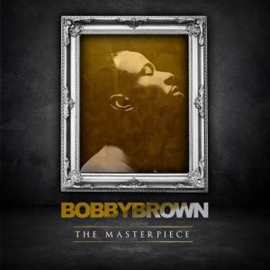 clip image002 300x300 BOBBY BROWN To Release Highly Anticipated New Solo Album The Masterpiece