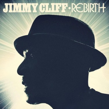 Jimmy Cliff Rebirth Universal Music Entertainment/Capitol Records Release Dates Jan and Feb