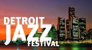 detroitjazz1 300x163 2013 Detroit Jazz Festival Imported from Detroit Announces World Class Lineup