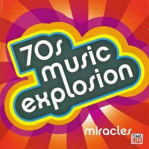 70's music explosion @ Vol 3 Miracles @ CD 2