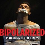 Bipolarized: Rethinking Mental Illness