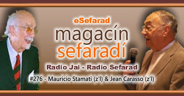 Mauricio Stamati (z'l) & Jean Carasso (z'l)