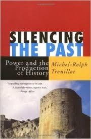 Silencing The Past; Power and the Production of History