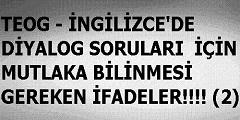 TEOG – İNGİLİZCE'DE DİYALOG SORULARI  İÇİN MUTLAKA BİLİNMESİ GEREKEN İFADELER!!!! (2)