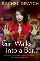 Girl Walks Into A Bar... - Rachel Dratch