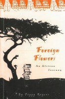 Foreign Flowers - Peggy Rogers
