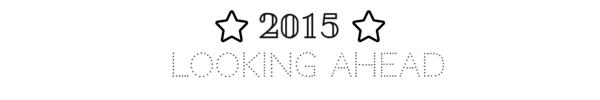 2015 Looking Ahead