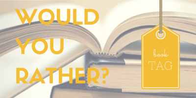 Bookish Would You Rather