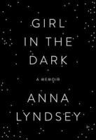 Girl In the Dark - Anna Lyndsey