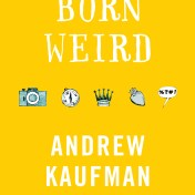 Born Weird - Andrew Kaufman (2)