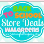 Walgreens Back to School Deals 7/27/14