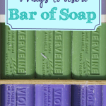 8 Ways To Use A Bar Of Soap