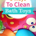 3 Ways To Clean Bath Toys