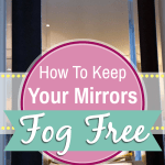 How To Keep Your Mirrors Fog Free