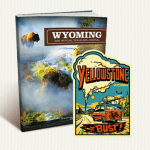 FREE Wyoming Travel Guide & Yellowstone or Bust! Sticker