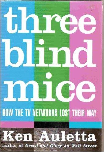 Ken Auletta, Three Blind Mice