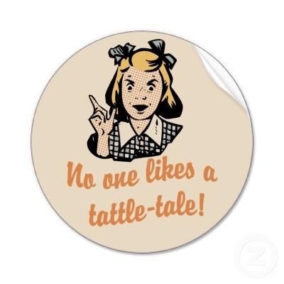 no-one-likes-a-tattle-tale