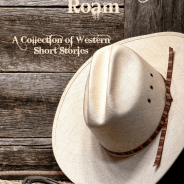 Where the Cowboys Roam Anthology – Zimbell House Press. Available Amazon.com