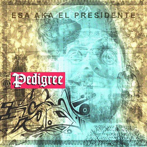 Esa aka El Presidente – Pedigree