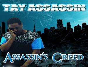 New Mixtape:Tay Assassin-Assassin's Creed Hosted By Dj Ghost [Rap Status Exclusive]