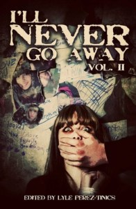 never go away vol II