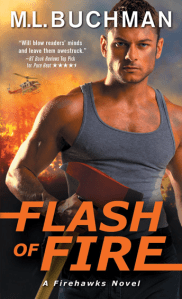 Flash of Fire by M.L. Buchman…Spotlight Tour Stop