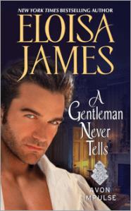 A Gentleman Never Tells By Eloisa James…Excerpt & Giveaway