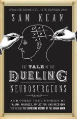 tale of the dueling neurosurgeons by sam kean